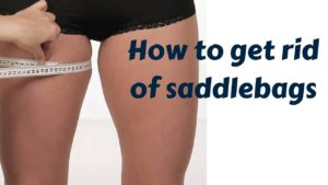 How To Get Rid Of Saddlebags?